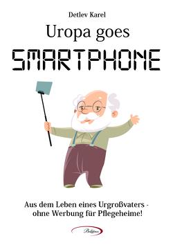 Uropa goes Smartphone von Karel,  Detlev