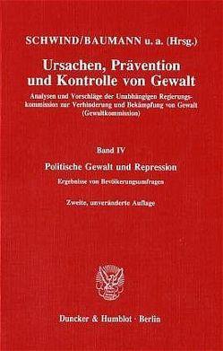 Ursachen, Prävention und Kontrolle von Gewalt. von Baumann,  Jürgen, Schwind,  Hans-Dieter