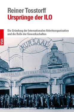 Ursprünge der ILO von Tosstorff,  Reiner
