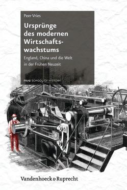 Ursprünge des modernen Wirtschaftswachstums von Vries,  Peer