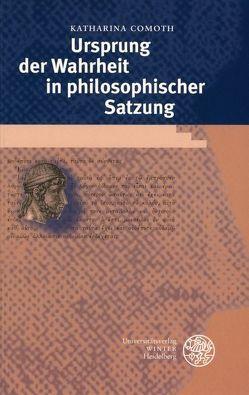 Ursprung der Wahrheit in philosophischer Satzung von Comoth,  Katharina