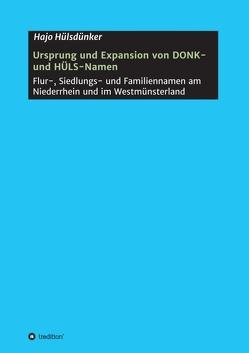 Ursprung und Expansion von DONK- und HÜLS-Namen von Hülsdünker,  Hajo