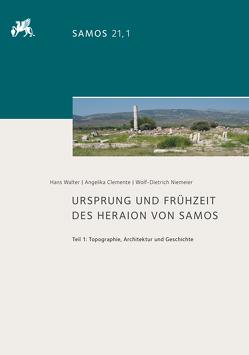 Ursprung und Frühzeit des Heraion von Samos von Clemente,  Angelika, Niemeier,  Wolf-Dietrich, Walter,  Hans