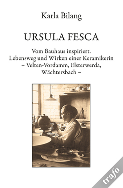URSULA FESCA. Vom Bauhaus Inspiriert von Bilang,  Karla