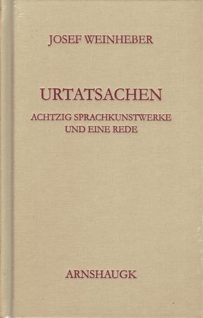 Urtatsachen von Fackelmann,  Christoph, Weinheber,  Josef