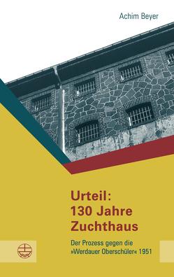 Urteil: 130 Jahre Zuchthaus von Beyer,  Achim