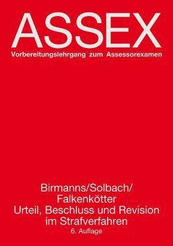 Urteil, Beschluss und Revision im Strafverfahren von Birmanns,  Martin, Falkenkötter,  Thomas, Solbach,  Günter