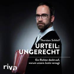 Urteil: ungerecht von Pappenberger,  Sebastian, Schleif,  Thorsten