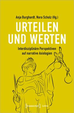 Urteilen und Werten von Burghardt,  Anja, Scholz,  Nora