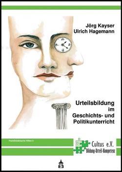 Urteilsbildung im Geschichts- und Politikunterricht von Hagemann,  Ulrich, Kayser,  Jörg