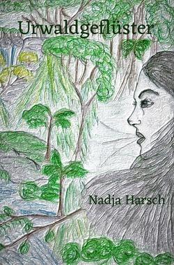 Urwaldgeflüster von Harsch,  Nadja