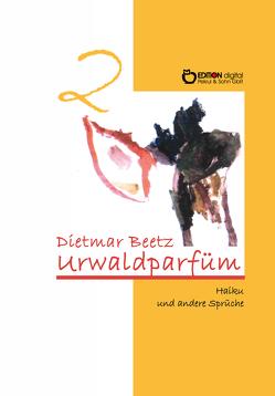 Urwaldparfüm von Beetz,  Dietmar
