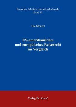 US-amerikanisches und europäisches Reiserecht im Vergleich von Stenzel,  Uta