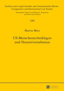 US-Menschenrechtsklagen und Neoterritorialismus von Metz,  Martin
