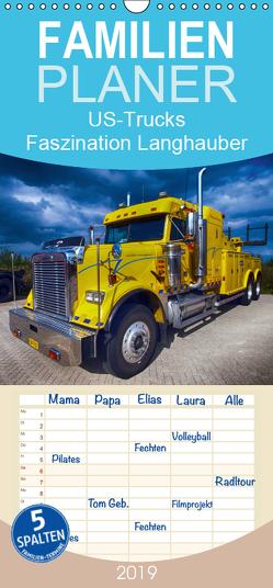 US-Trucks. Faszination Langhauber – Familienplaner hoch (Wandkalender 2019 , 21 cm x 45 cm, hoch) von Stanzer,  Elisabeth