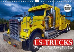 US-Trucks. Faszination Langhauber (Wandkalender 2019 DIN A4 quer) von Stanzer,  Elisabeth