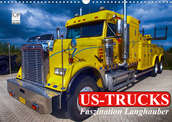 US-Trucks. Faszination Langhauber (Wandkalender 2020 DIN A3 quer) von Stanzer,  Elisabeth