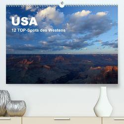 USA 12 TOP-Spots des Westens (Premium, hochwertiger DIN A2 Wandkalender 2020, Kunstdruck in Hochglanz) von Jürs,  Thorsten