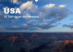 USA 12 TOP-Spots des Westens (Wandkalender 2019 DIN A3 quer) von Jürs,  Thorsten