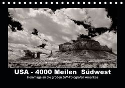 USA – 4000 Meilen Südwest Hommage an die großen SW-Fotografen Amerikas (Tischkalender 2019 DIN A5 quer) von Winkler,  Winfried