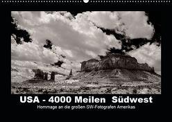 USA – 4000 Meilen Südwest Hommage an die großen SW-Fotografen Amerikas (Wandkalender 2019 DIN A2 quer) von Winkler,  Winfried