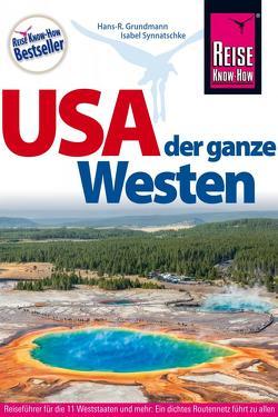 USA, der ganze Westen von Grundmann,  Hans R, Synnatschke,  Isabel