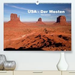 USA – Der Westen (Premium, hochwertiger DIN A2 Wandkalender 2021, Kunstdruck in Hochglanz) von Schickert,  Peter