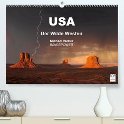 USA – Der Wilde Westen (Premium, hochwertiger DIN A2 Wandkalender 2021, Kunstdruck in Hochglanz) von Weber,  Michael
