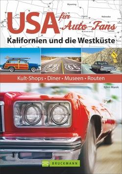 USA für Auto-Fans: Kalifornien und die Westküste von Marek,  Björn