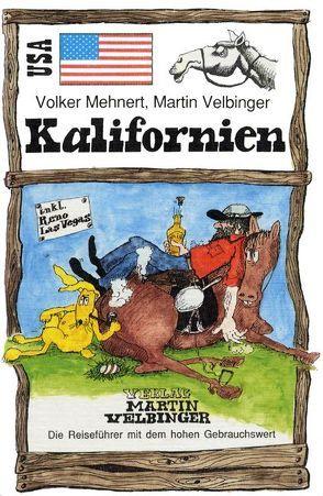 USA /Kalifornien von Mehnert,  Volker, Velbinger,  Martin