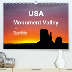 USA – Monument Valley (Premium, hochwertiger DIN A2 Wandkalender 2020, Kunstdruck in Hochglanz) von Weber,  Michael