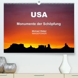 USA – Monumente der Schöpfung (Premium, hochwertiger DIN A2 Wandkalender 2020, Kunstdruck in Hochglanz) von Weber,  Michael