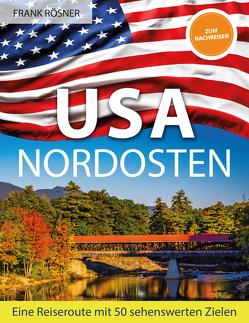 USA Nordosten von Roesner,  Frank