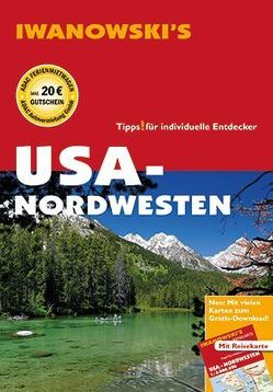 USA-Nordwesten – Reiseführer von Iwanowski von Brinke,  Margit, Kränzle,  Peter