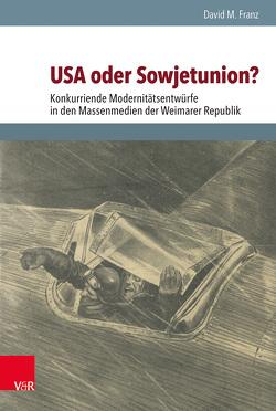 USA oder Sowjetunion? von Brunnbauer,  Ulf, Franz,  David M., Schulze Wessel,  Martin