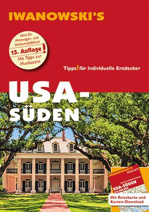USA-Süden – Reiseführer von Iwanowski von Kruse-Etzbach,  Dirk