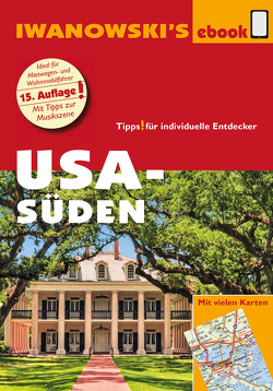 USA Süden – Reiseführer von Iwanowski von Kruse-Etzbach,  Dirk