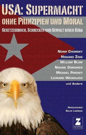USA: Supermacht ohne Prinzipien und Moral von Chomsky,  Noam, Gordimer,  Nadine, Lamrani,  Salim, Parenti,  Michael, Weinglass,  Leonard, Zinn,  Howard
