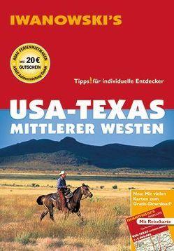 USA-Texas & Mittlerer Westen – Reiseführer von Iwanowski von Brinke,  Dr. Margit, Kränzle,  Dr. Peter