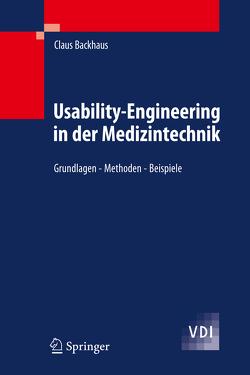 Usability-Engineering in der Medizintechnik von Backhaus,  Claus