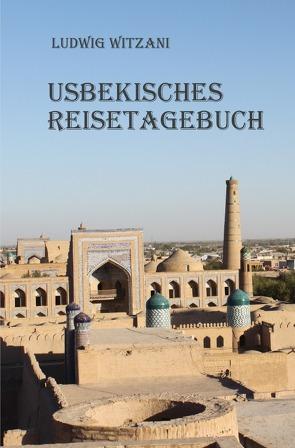 Usbekisches Reisetagebuch von Witzani,  Ludwig