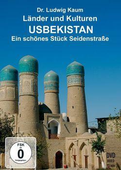 Usbekistan – Ein schönes Stück Seidenstraße von Kaum,  Ludwig