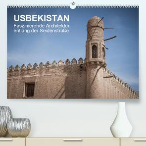Usbekistan – Faszinierende Architektur entlang der Seidenstraße (Premium, hochwertiger DIN A2 Wandkalender 2021, Kunstdruck in Hochglanz) von Dobrindt,  Jeanette