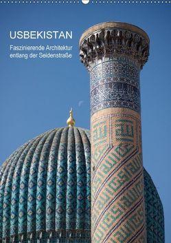 Usbekistan – Faszinierende Architektur entlang der Seidenstraße (Wandkalender 2018 DIN A2 hoch) von Dobrindt,  Jeanette