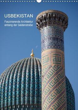 Usbekistan – Faszinierende Architektur entlang der Seidenstraße (Wandkalender 2018 DIN A3 hoch) von Dobrindt,  Jeanette