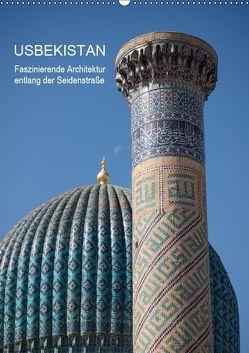 Usbekistan – Faszinierende Architektur entlang der Seidenstraße (Wandkalender 2019 DIN A2 hoch) von Dobrindt,  Jeanette