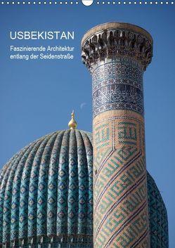 Usbekistan – Faszinierende Architektur entlang der Seidenstraße (Wandkalender 2019 DIN A3 hoch) von Dobrindt,  Jeanette