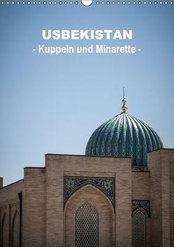 Usbekistan – Kuppeln und Minaretten – (Wandkalender 2018 DIN A3 hoch) von Dobrindt,  Jeanette
