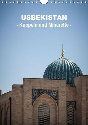 Usbekistan – Kuppeln und Minaretten – (Wandkalender 2018 DIN A4 hoch) von Dobrindt,  Jeanette