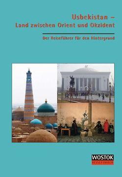Usbekistan – Land zwischen Orient und Okzident von Franke,  Peter J, Wollenweber,  Britta
